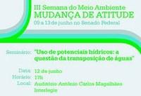 """Seminário sobre """"Uso de potenciais hídricos: a questão da transposição das águas"""""""