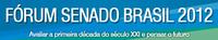 29/05 - FÓRUM SENADO BRASIL 2012 - Desafios Científicos do Século XXI - INSCRIÇÕES ABERTAS