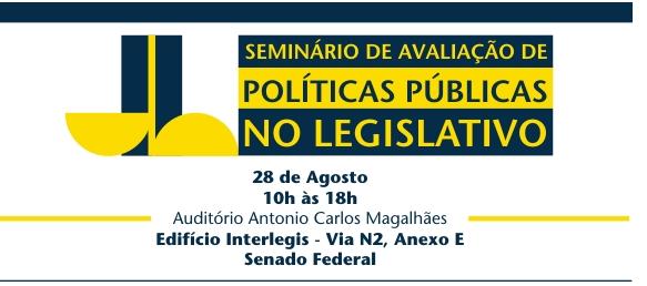 Seminário vai discutir como o Legislativo avalia as políticas públicas