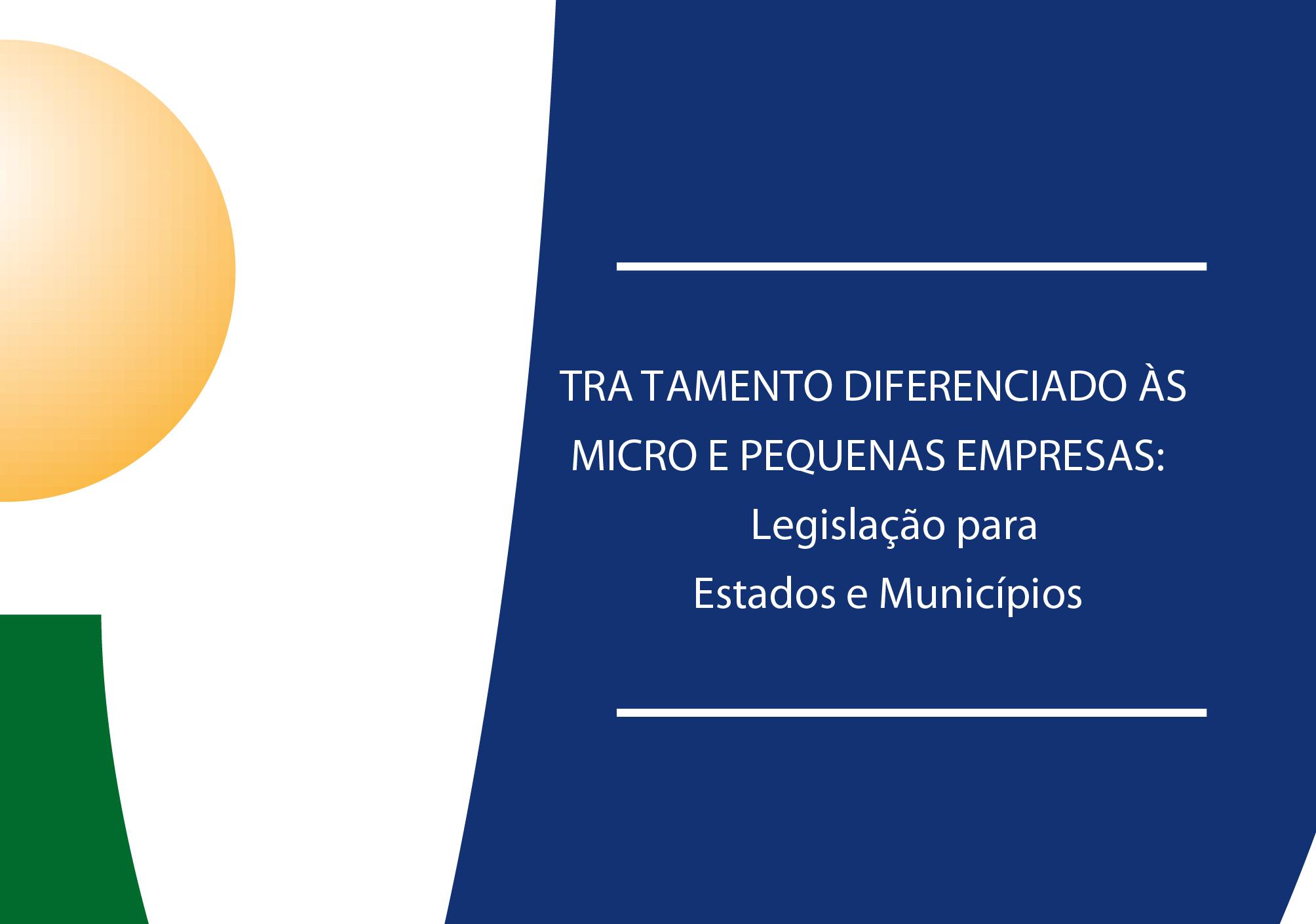 Cartilha sobre Micro e Pequenas Empresas voltada para Estados e Municípios já está disponível