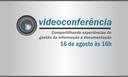 ILB e áreas de gestão de informação e documentação do Senado promovem videoconferência