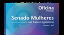 O papel das mulheres nas casas legislativas é o assunto de Oficina em Manaus