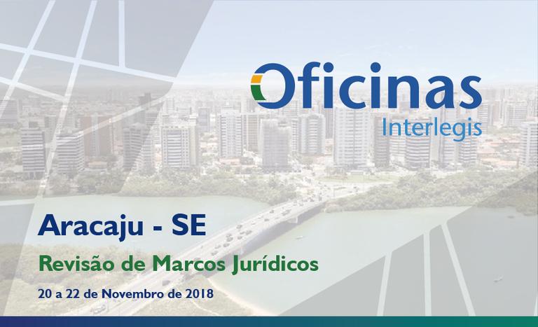 Aracaju (SE) recebe treinamento para atualizar Lei Orgânica e Regimento Interno