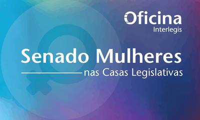 Oficina Senado Mulheres será realizada em Teresina no dia 23