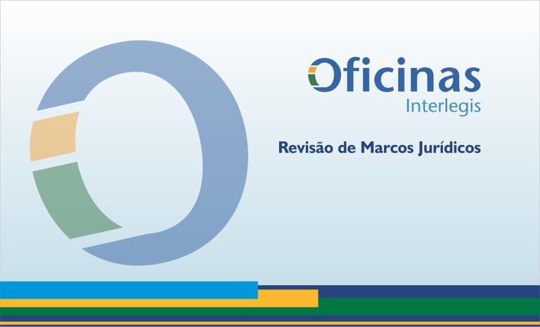 Parnaíba (PI) e Cabo Frio (RJ) sediam Oficinas Interlegis de Marcos Jurídicos