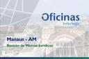 Interlegis desembarca em Manaus para oficina de atualização de LOM e Regimento