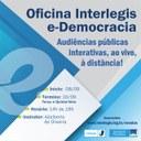 Interlegis disponibiliza nova oficina com aulas ao vivo para capacitação no Portal e-Democracia