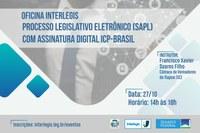 Interlegis lança oficina sobre Processo Legislativo com Assinatura Digital