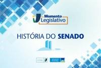 Momento Legislativo: A primeira composição do Senado