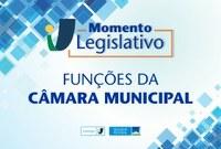 Momento Legislativo: Funções da Câmara Municipal