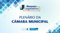 Momento Legislativo: Plenário da Câmara Municipal