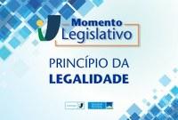 Momento Legislativo: Princípio da Legalidade