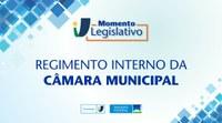 Momento Legislativo: Regimento Interno da Câmara Municipal